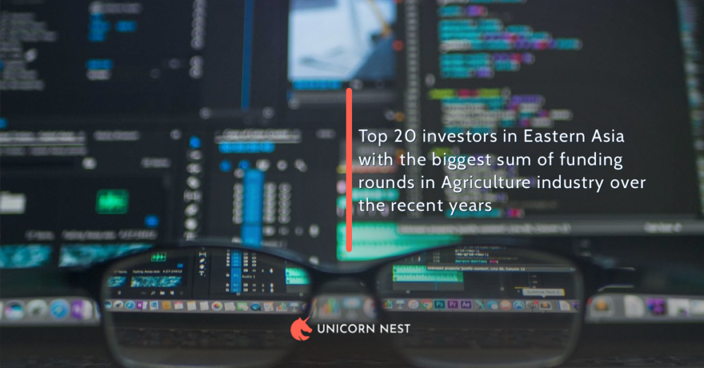 Top 20 investors in Eastern Asia with the biggest sum of funding rounds in Agriculture industry over the recent years