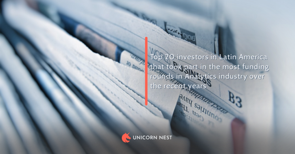 Top 20 investors in Latin America that took part in the most funding rounds in Analytics industry over the recent years