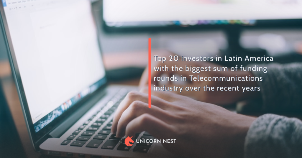 Top 20 investors in Latin America with the biggest sum of funding rounds in Telecommunications industry over the recent years