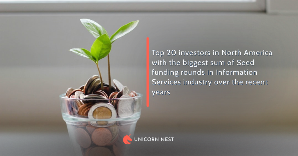 Top 20 investors in North America with the biggest sum of Seed funding rounds in Information Services industry over the recent years