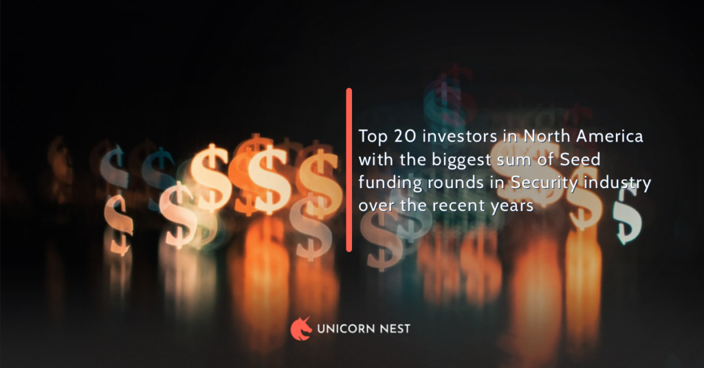 Top 20 investors in North America with the biggest sum of Seed funding rounds in Security industry over the recent years