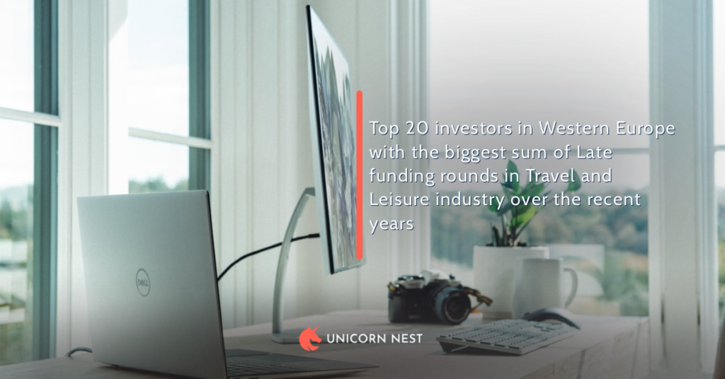 Top 20 investors in Western Europe with the biggest sum of Late funding rounds in Travel and Leisure industry over the recent years