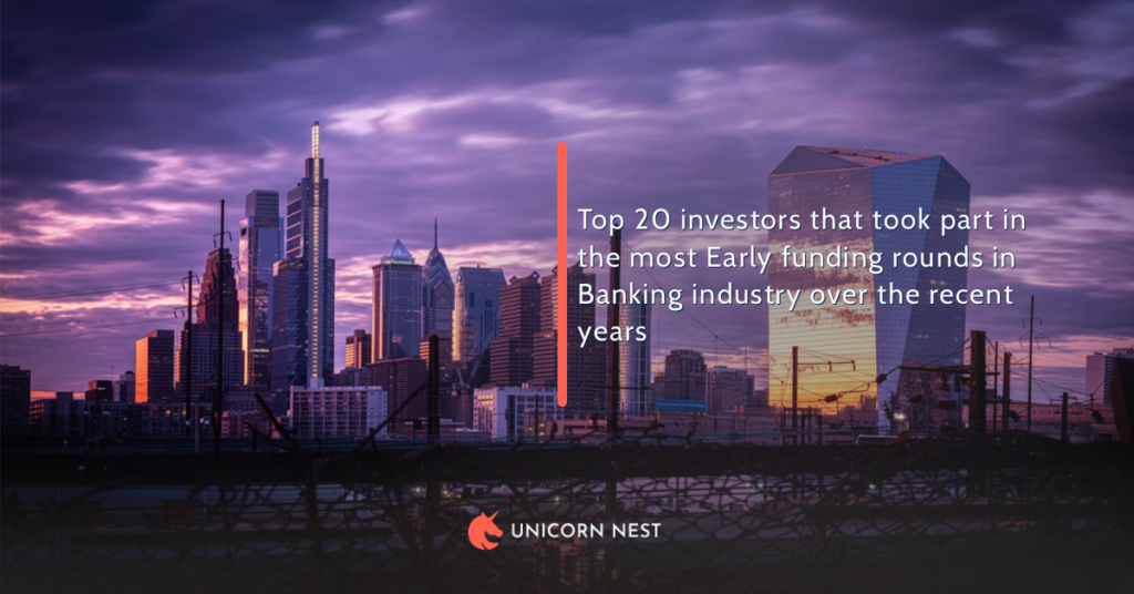 Top 20 investors that took part in the most Early funding rounds in Banking industry over the recent years