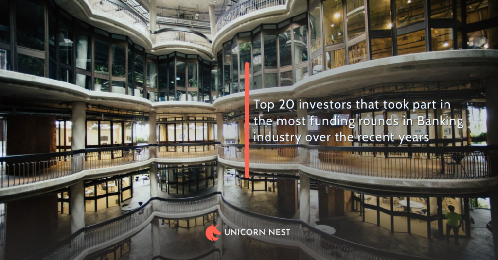 Top 20 investors that took part in the most funding rounds in Banking industry over the recent years