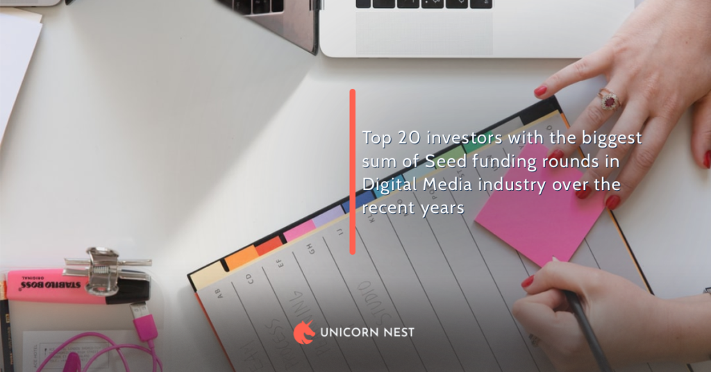 Top 20 investors with the biggest sum of Seed funding rounds in Digital Media industry over the recent years