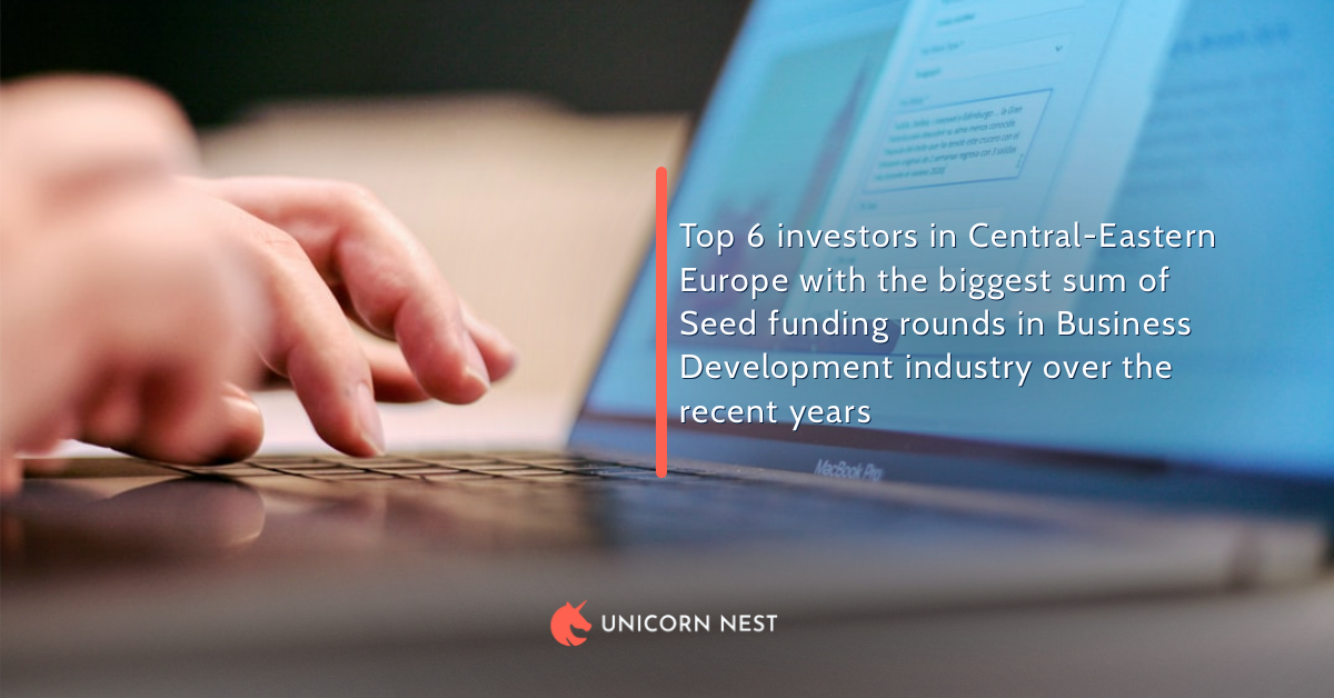 Top 6 investors in Central-Eastern Europe with the biggest sum of Seed funding rounds in Business Development industry over the recent years