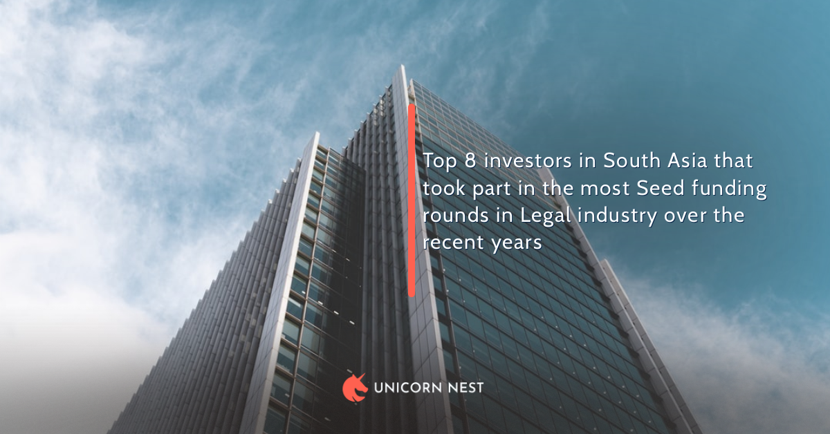 Top 8 investors in South Asia that took part in the most Seed funding rounds in Legal industry over the recent years
