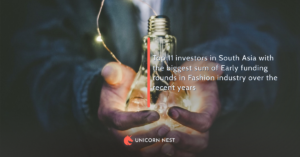 Top 11 investors in South Asia with the biggest sum of Early funding rounds in Fashion industry over the recent years