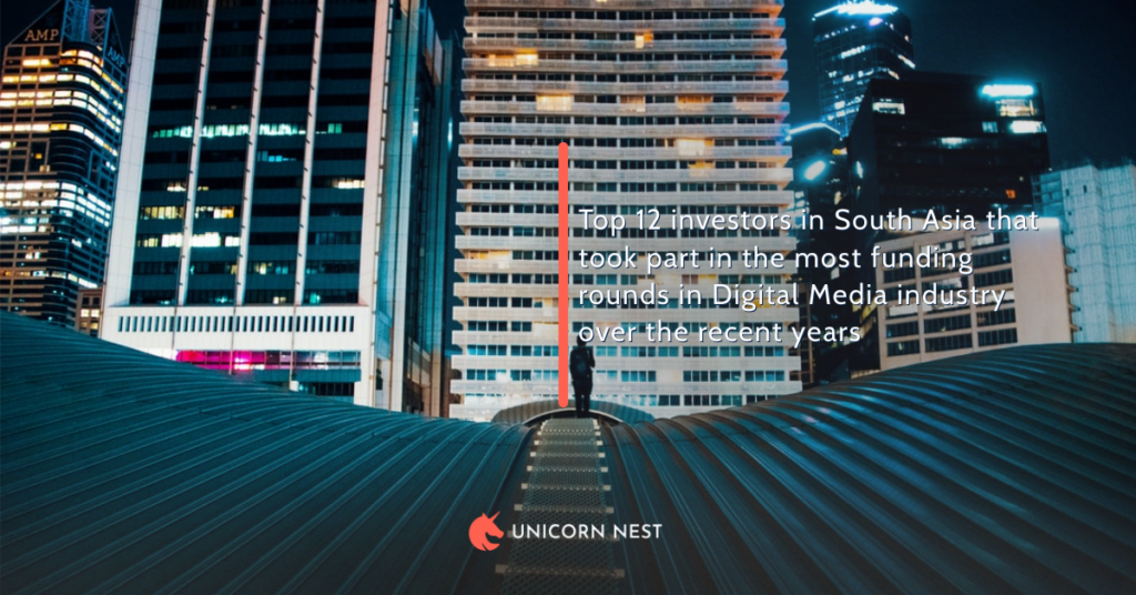 Top 12 investors in South Asia that took part in the most funding rounds in Digital Media industry over the recent years