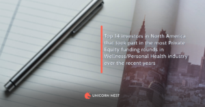 North America`s Top 14 investors that took part in the most Private Equity funding rounds and in Wellness/Personal Health industry over the recent 5 years