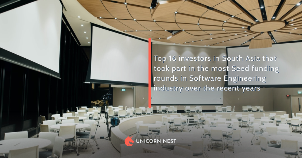 Top 16 investors in South Asia that took part in the most Seed funding rounds in Software Engineering industry over the recent years