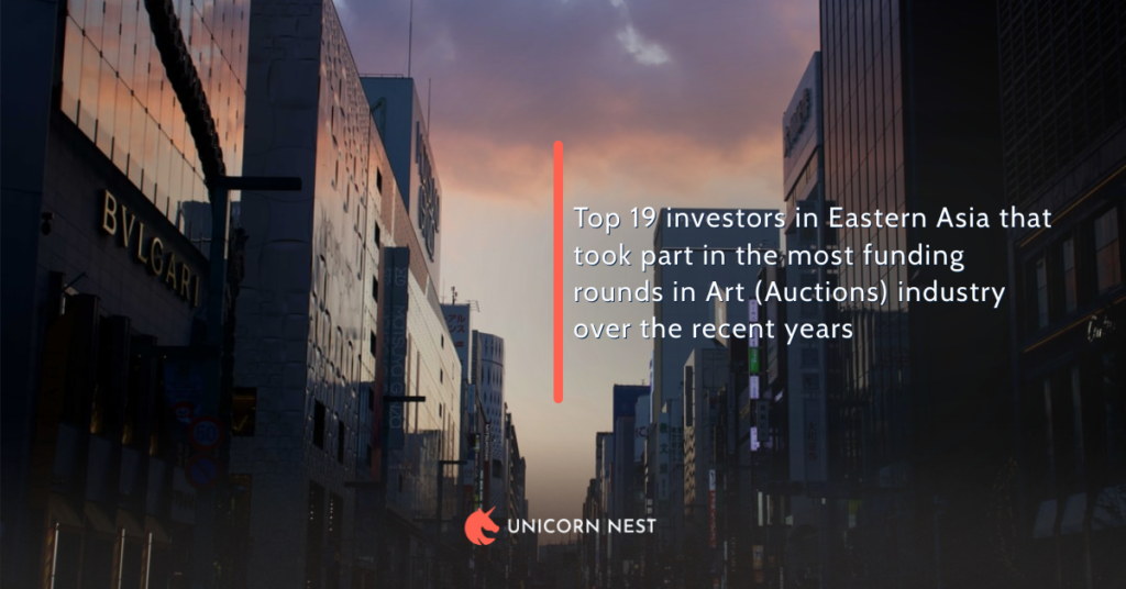 Top 19 investors in Eastern Asia that took part in the most funding rounds in Art (Auctions) industry over the recent years