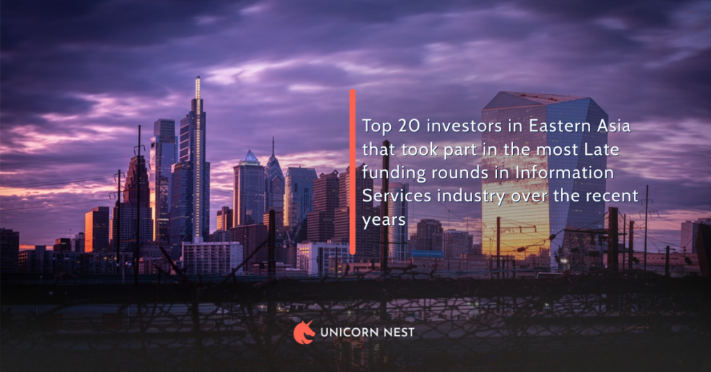 Top 20 investors in Eastern Asia that took part in the most Late funding rounds in Information Services industry over the recent years