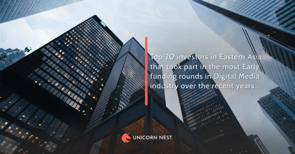 Top 20 investors in Eastern Asia that took part in the most Early funding rounds in Digital Media industry over the recent years