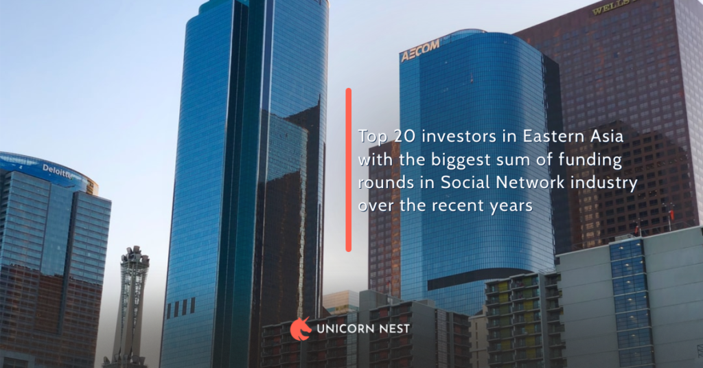 Top 20 investors in Eastern Asia with the biggest sum of funding rounds in Social Network industry over the recent years