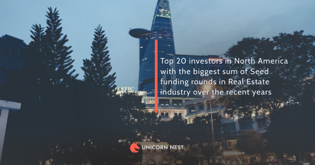 Top 20 investors in North America with the biggest sum of Seed funding rounds in Real Estate industry over the recent years