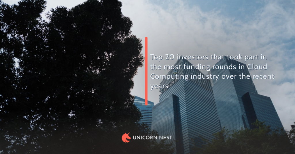 Top 20 investors that took part in the most funding rounds in Cloud Computing industry over the recent years