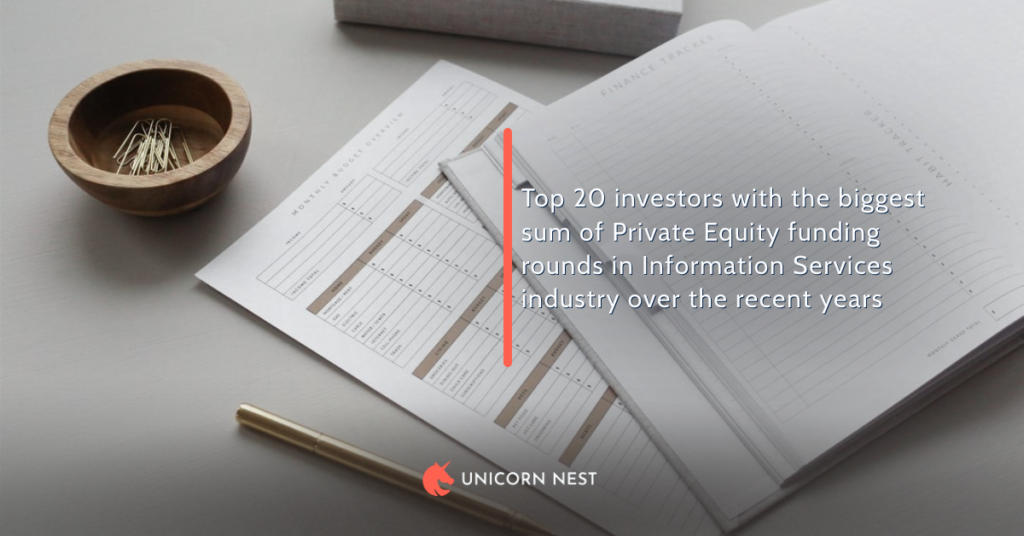 Top 20 investors with the biggest sum of Private Equity funding rounds in Information Services industry over the recent years