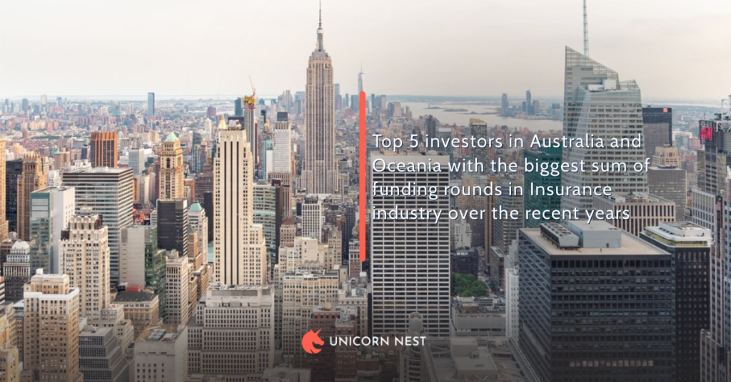 Top 5 investors in Australia and Oceania with the biggest sum of funding rounds in Insurance industry over the recent years
