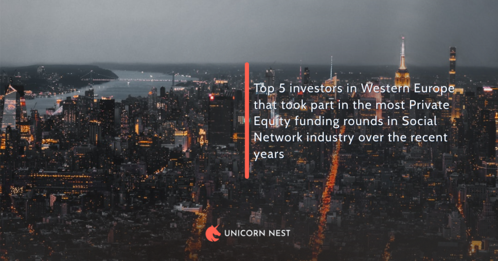 Top 5 investors in Western Europe that took part in the most Private Equity funding rounds in Social Network industry over the recent years