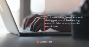 Top 6 investors in Eastern Asia with the biggest sum of Seed funding rounds in Sales industry over the recent years