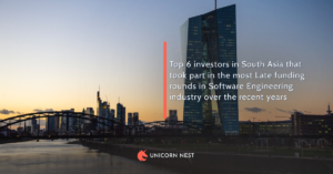 Top 6 investors in South Asia that took part in the most Late funding rounds in Software Engineering industry over the recent years