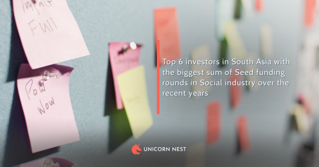 Top 6 investors in South Asia with the biggest sum of Seed funding rounds in Social industry over the recent years