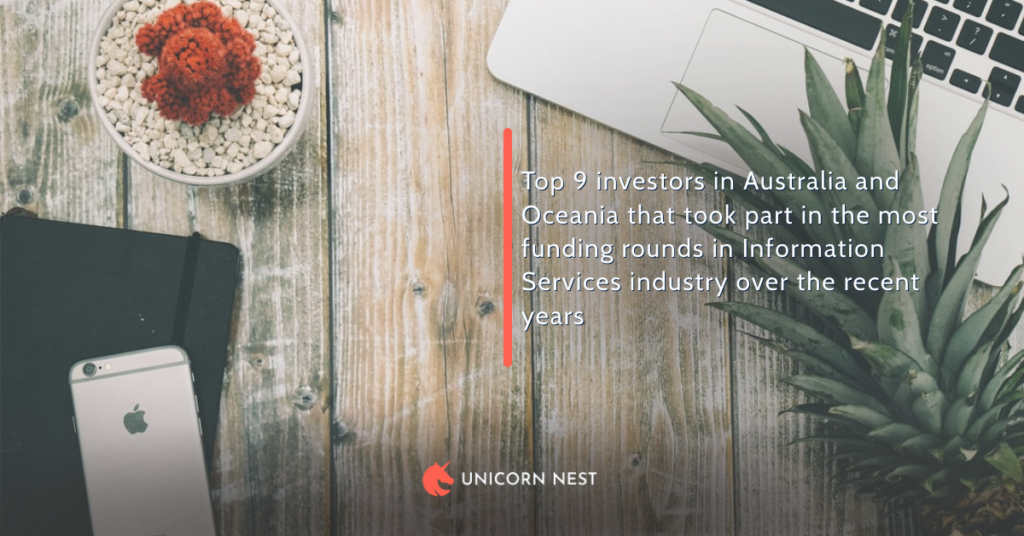 Top 9 investors in Australia and Oceania that took part in the most funding rounds in Information Services industry over the recent years
