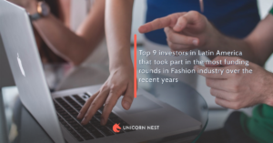 Top 9 investors in Latin America that took part in the most funding rounds in Fashion industry over the recent years