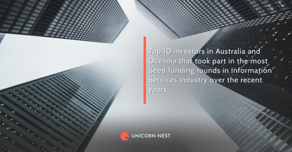 Top 10 investors in Australia and Oceania that took part in the most Seed funding rounds in Information Services industry over the recent years