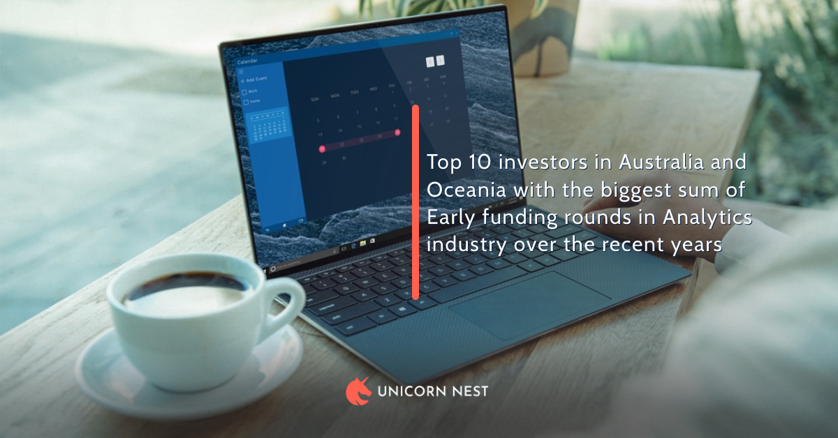 Top 10 investors in Australia and Oceania with the biggest sum of Early funding rounds in Analytics industry over the recent years