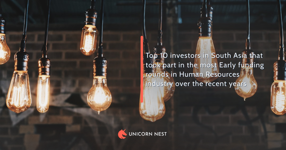 Top 10 investors in South Asia that took part in the most Early funding rounds in Human Resources industry over the recent years