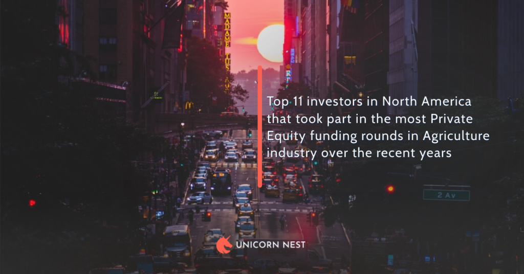 Top 11 investors in North America that took part in the most Private Equity funding rounds in Agriculture industry over the recent years