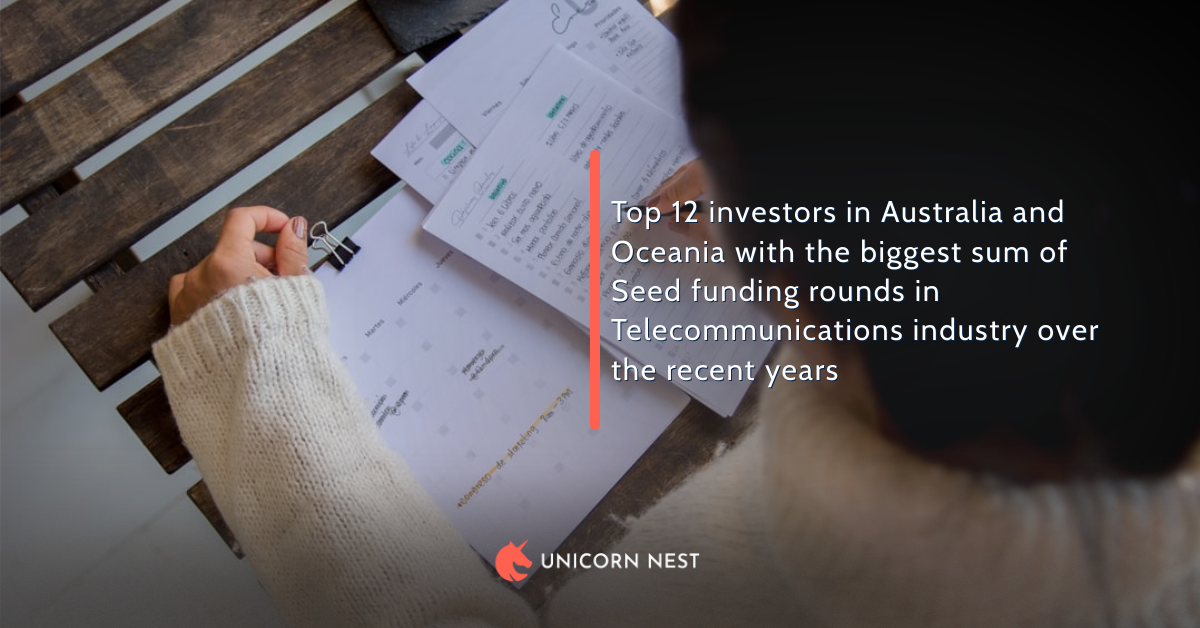 Top 12 investors in Australia and Oceania with the biggest sum of Seed funding rounds in Telecommunications industry over the recent years