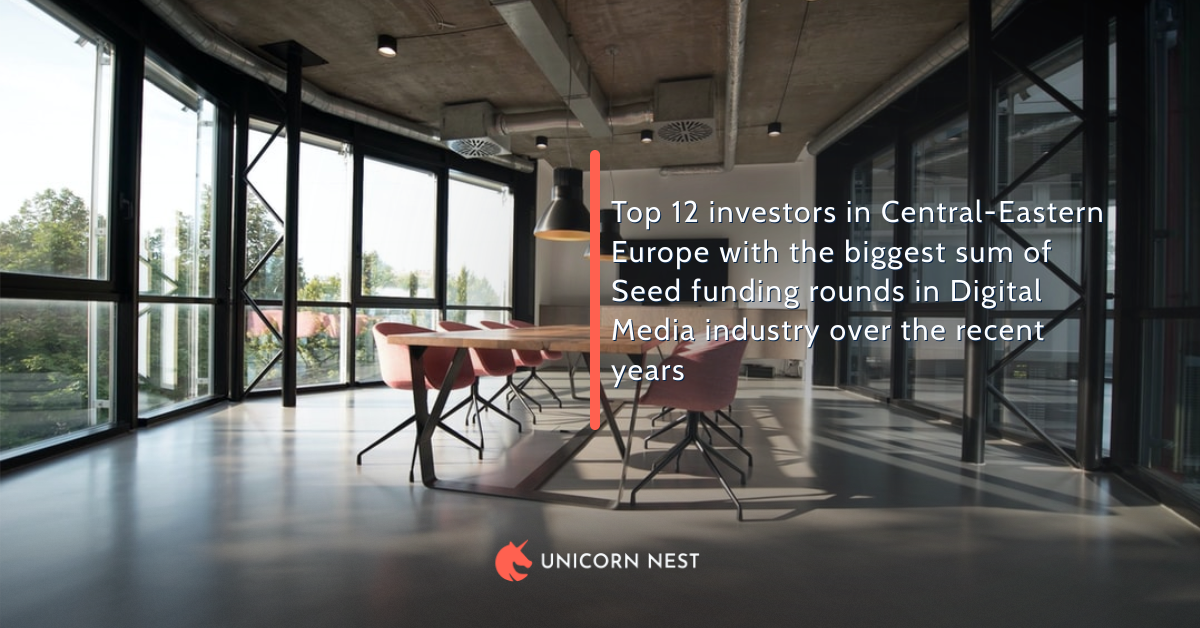 Top 12 investors in Central-Eastern Europe with the biggest sum of Seed funding rounds in Digital Media industry over the recent years