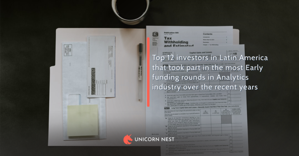Top 12 investors in Latin America that took part in the most Early funding rounds in Analytics industry over the recent years