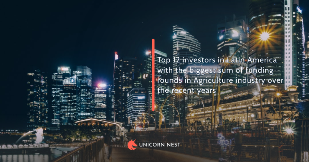 Top 12 investors in Latin America with the biggest sum of funding rounds in Agriculture industry over the recent years