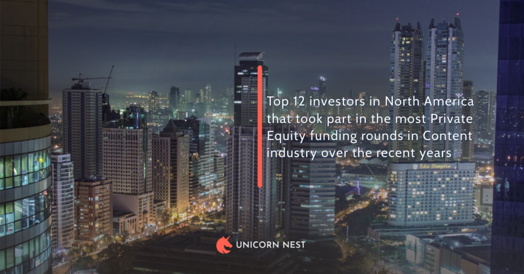 Content Industry in North America: Top 12 Most Active Private Equity Funding Rounds Investors