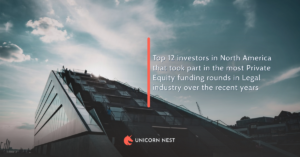 Top 12 investors in North America that took part in the most Private Equity funding rounds in Legal industry over the recent years