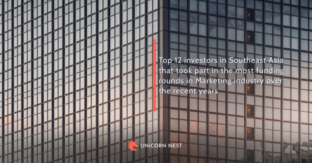 12 Most Active Marketing Industry Investors in Southeast Asia