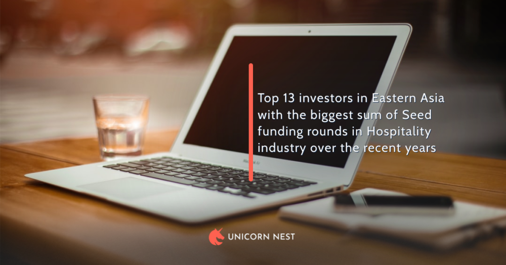 Top 13 investors in Eastern Asia with the biggest sum of Seed funding rounds in Hospitality industry over the recent years