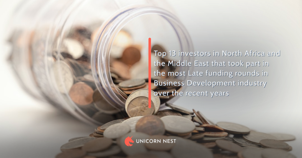 Top 13 investors in North Africa and the Middle East that took part in the most Late funding rounds in Business Development industry over the recent years