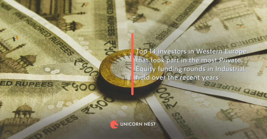 Top 14 investors in Western Europe that took part in the most Private Equity funding rounds in Industrial field over the recent years