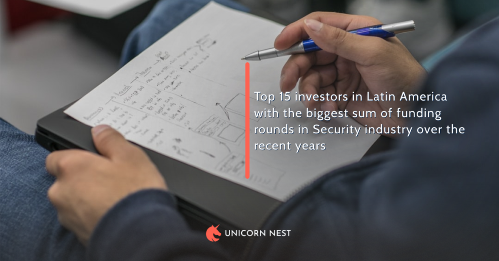 Top 15 investors in Latin America with the biggest sum of funding rounds in Security industry over the recent years