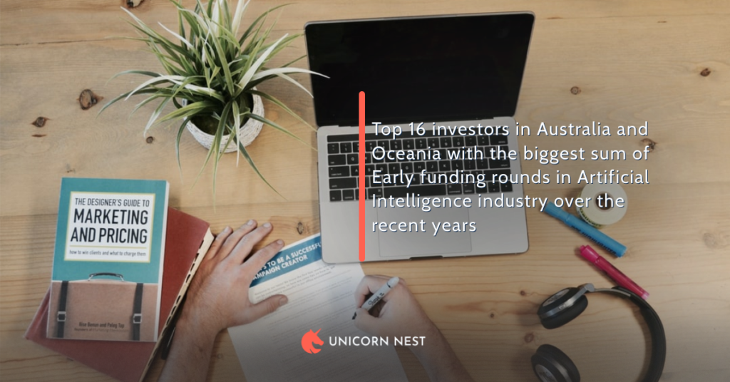 Top 16 investors in Australia and Oceania with the biggest sum of Early funding rounds in Artificial Intelligence industry over the recent years