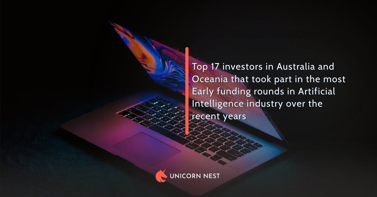 Top 17 investors in Australia and Oceania that took part in the most Early funding rounds in Artificial Intelligence industry over the recent years