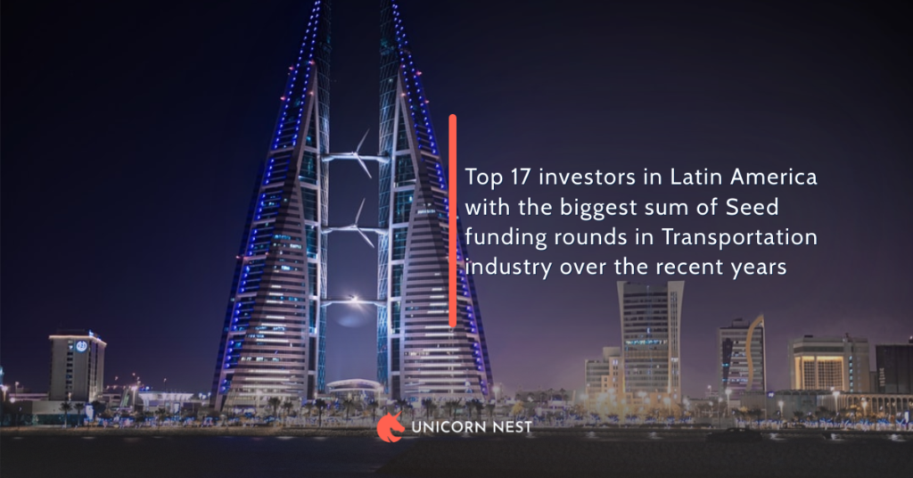 Top 17 investors in Latin America with the biggest sum of Seed funding rounds in Transportation industry over the recent years