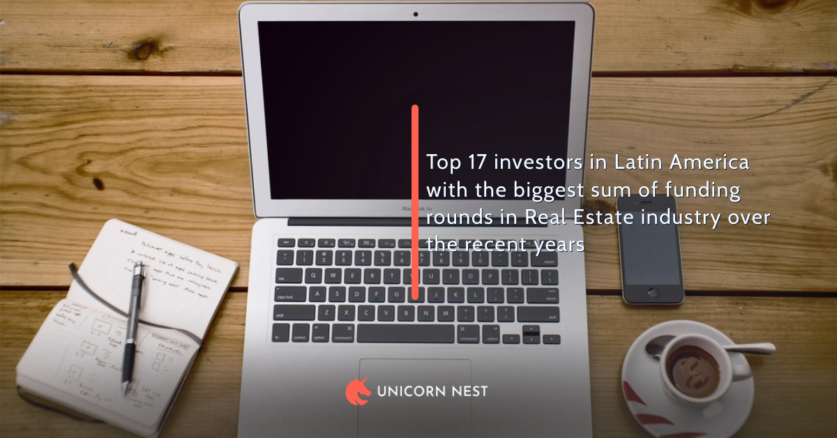 Top 17 investors in Latin America with the biggest sum of funding rounds in Real Estate industry over the recent years