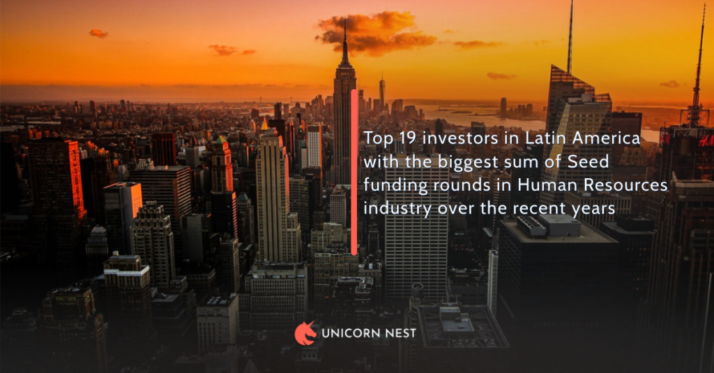 Human Resources Industry: Latin America's Top 19 Investors According To Sum of Seed Funding Rounds