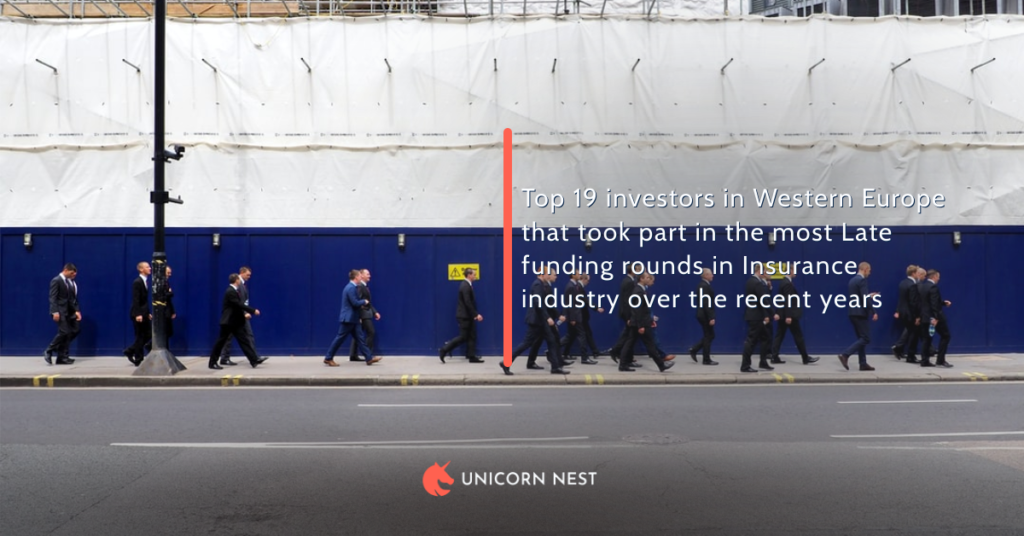 Top 19 investors in Western Europe that took part in the most Late funding rounds in Insurance industry over the recent years